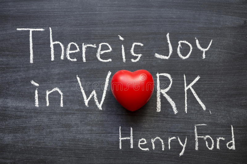 Joy in work. Excerpt from famous Henry Ford quote There is joy in work. There is no happiness except in the realization that we have accomplished something royalty free stock photos