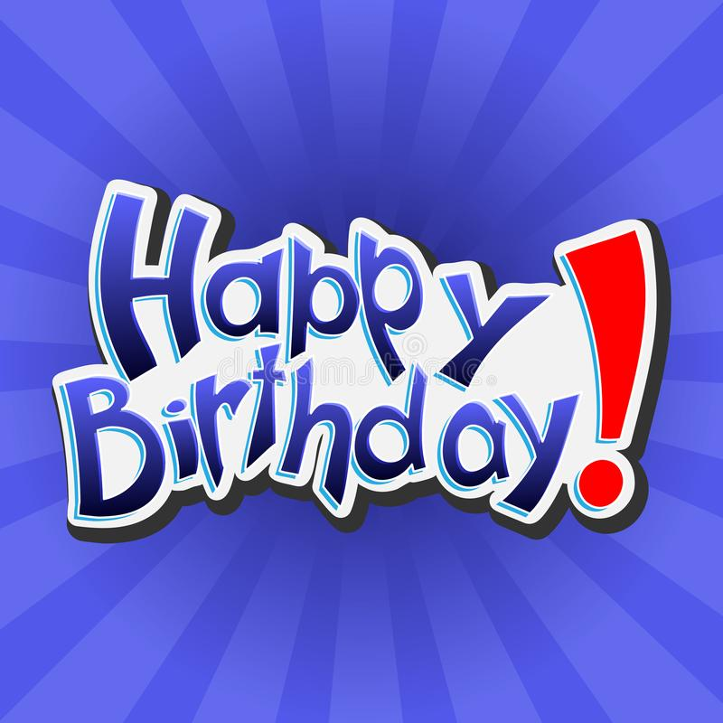 Joyeux anniversaire ! Illustration de lettrage de vecteur sur le fond bleu illustration libre de droits