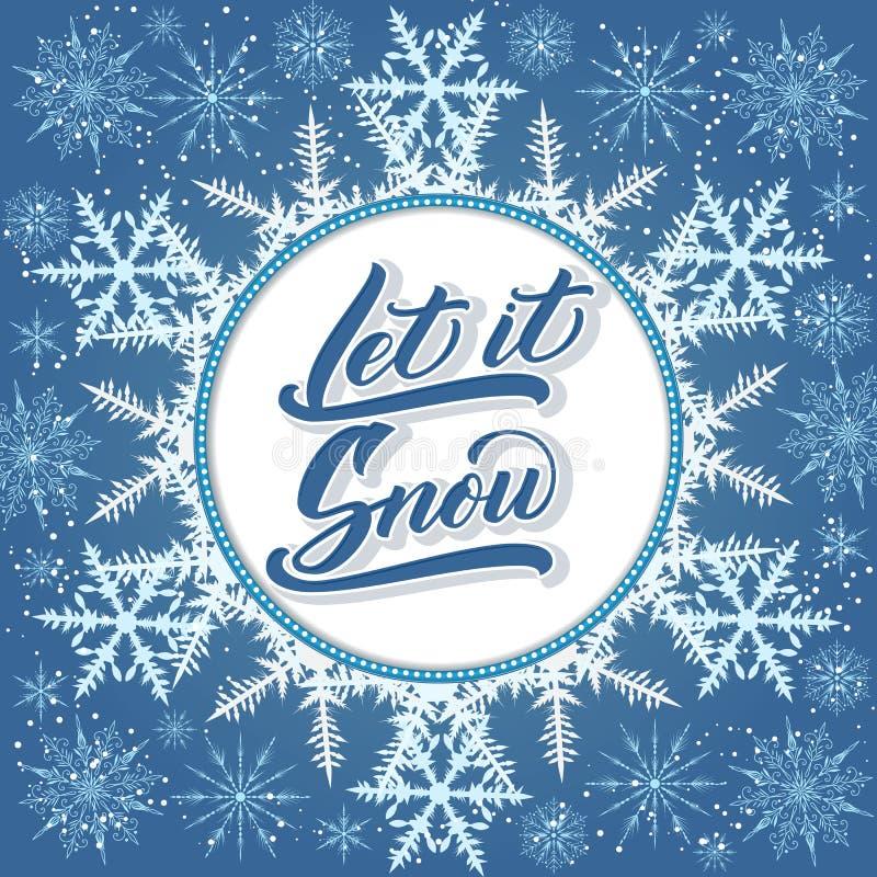Julkalligrafi Handen dragen bokstäver lät den snöa med den stora snoflakebakgrunden Handskriven borstekalligrafi vektor illustrationer