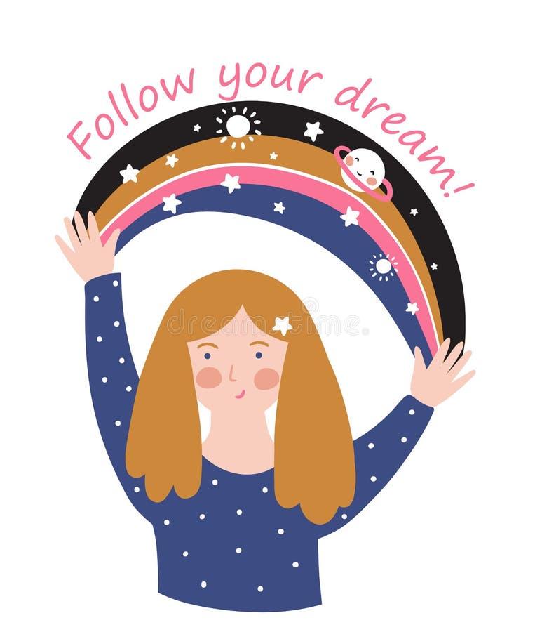 Junges Mädchen mit Raumregenbogen und -text - 'folgen Sie Ihren Träumen ' Vektorstilvolles Motivplakat oder netter T-Shirt Druck vektor abbildung