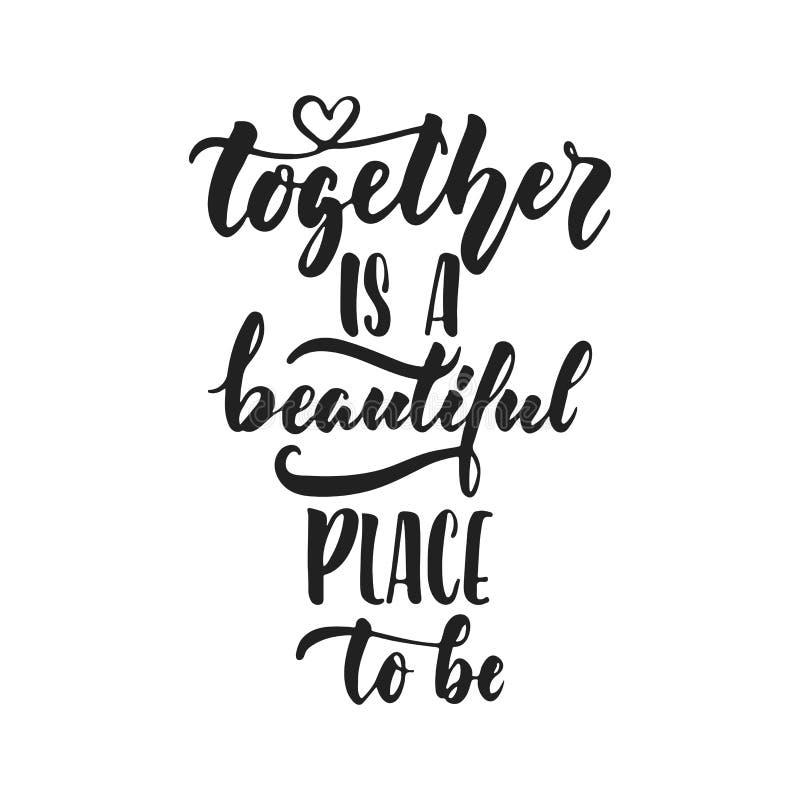 Junto es un lugar hermoso ser - mano dibujada casandose la frase romántica de las letras aislada en el fondo blanco Diversión ilustración del vector