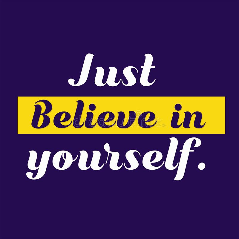 Just believe in yourself Positive and Inspiring Image quote for work and Students. Print ready and Inspirational Quote ever just believe in yourself Positive and
