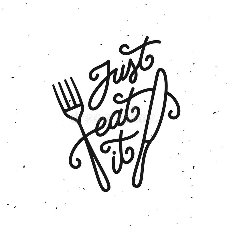 Just Eat It Kitchen Quote Typography Print. Vector Vintage