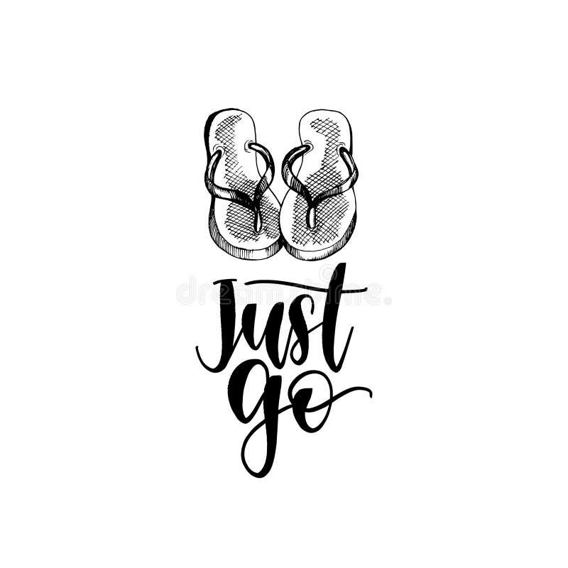 Just Go hand lettering poster. Vector travel label template with hand drawn flip-flops illustration. Beach emblem design.  royalty free illustration