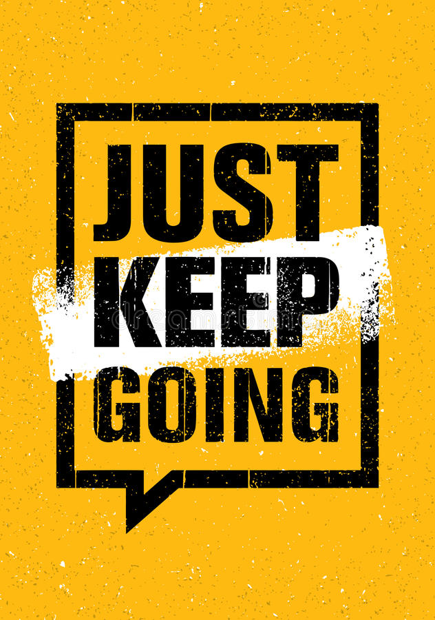 Just Keep Going. Inspiring Creative Motivation Quote. Vector Typography Banner Design Concept On Grunge Background stock illustration