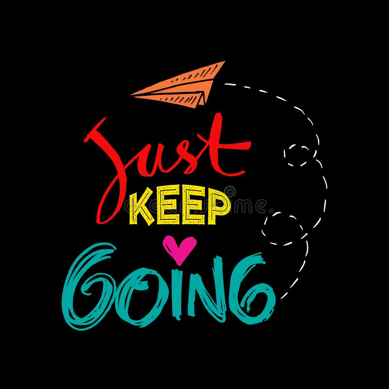 Just keep going lettering. stock vector. Illustration of message - 152321164