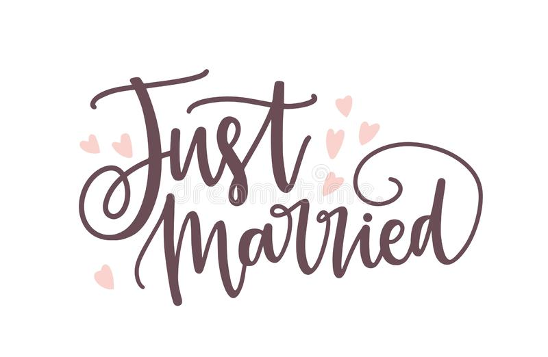 Just Married phrase or inscription written with elegant cursive calligraphic font or script and decorated by cute tiny. Hearts. Romantic lettering for wedding stock illustration