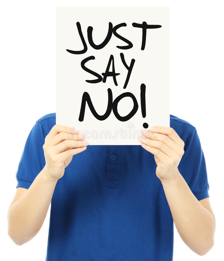 Just Say No. An unrecognizable young man holding up a signboard indicating Just Say No stock photos