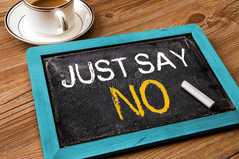 Just say no. Written on small blackboard stock photo