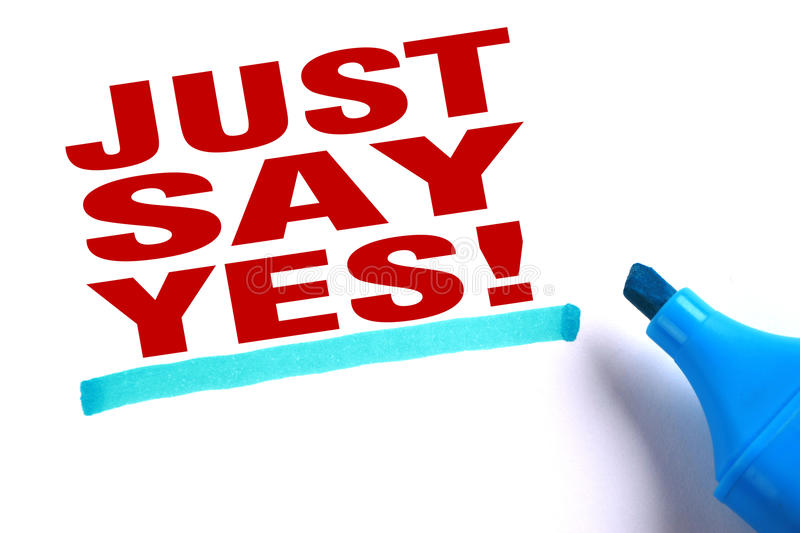 Just say yes. Text and blue line with blue marker aside is on white paper royalty free stock photo