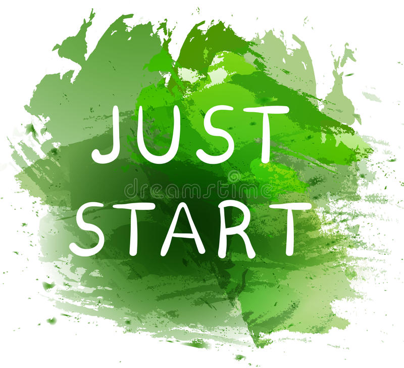 JUST START. Motivational phrase on green paint splash background. Hand written white letters. VECTOR illustration stock illustration