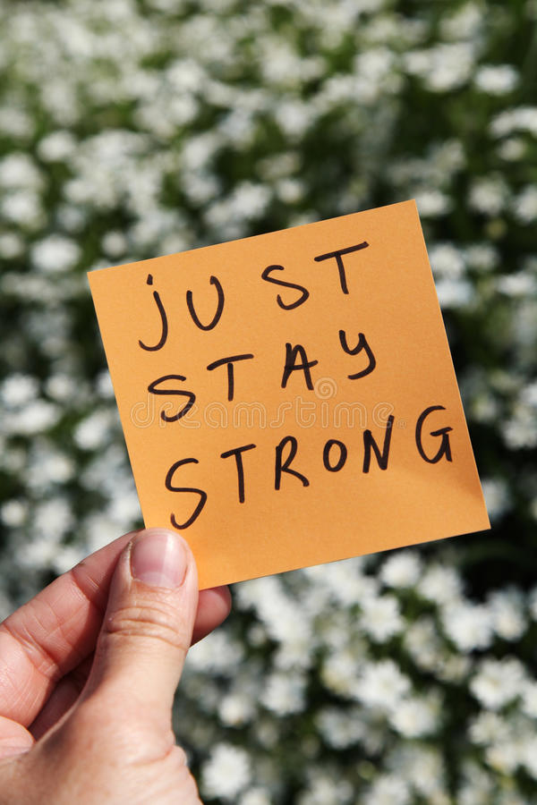 Just stay strong. Keeping spirits high and staying strong stock images