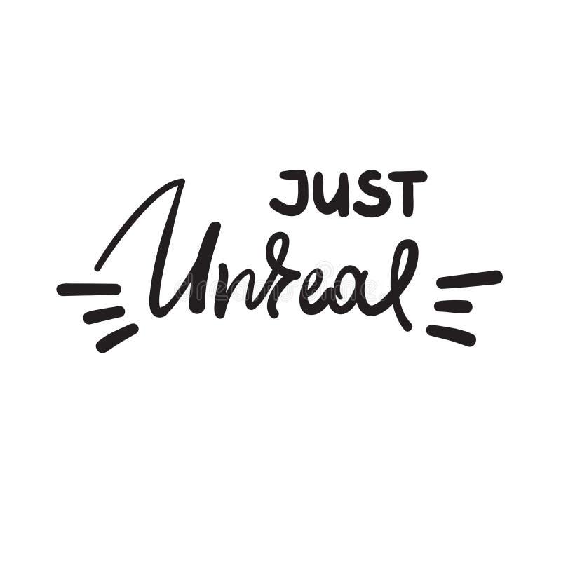 Just unreal - emotional handwritten fancy quote, American slang, urban dictionary. Print for poster, t-shirt, bag, logo, postcard,. Flyer, sticker, sweatshirt stock illustration