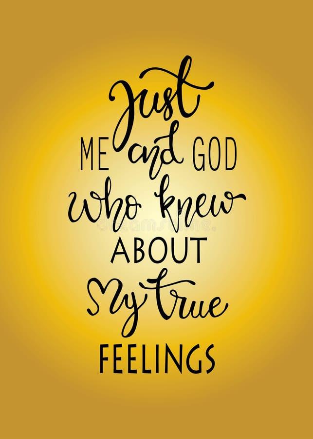 Juste moi et un dieu qui ont su mes abattages vrais, affiche tirée par la main de typographie Conception calligraphique en lettre illustration libre de droits