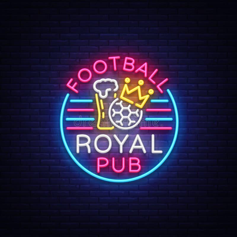 Königliche Kneipenleuchtreklame des Fußballs Design-Muster-Sport-Bar-Logo in der Neonart, helle Fahne, helle Nachtbar-Werbung lizenzfreie abbildung