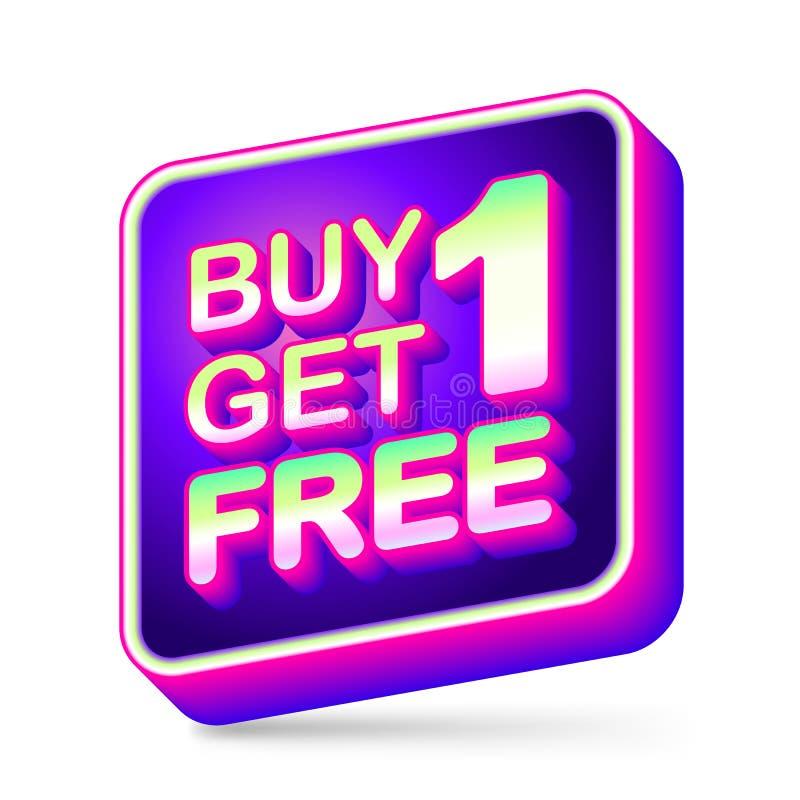 Köp 1 får 1 fri, försäljningsetiketten, appsymbolen, neonfärg 3D rundade hörnformasken på vit bakgrund vektor illustrationer