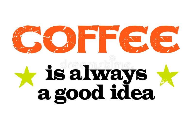 Kaffe är alltid en bra idé vektor illustrationer