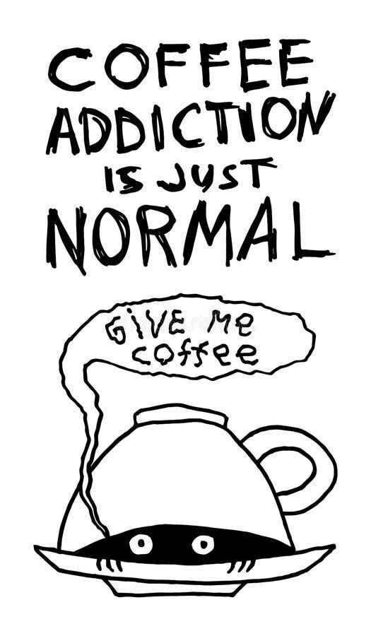 Kaffeböjelse är precis normal Rolig hand-dragen affisch med det gulliga monstret under koppen Märka citationstecken också vektor  royaltyfri illustrationer