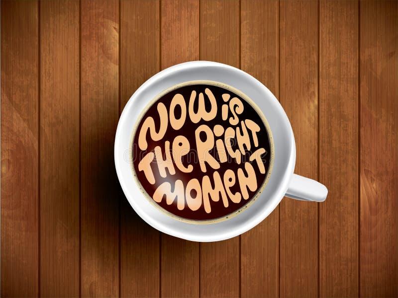 Kaffekopp med tidbokstäver, motivationcitationstecken om tid, högert ögonblick Realistisk kopp för svart kaffe på brunt trä vektor illustrationer
