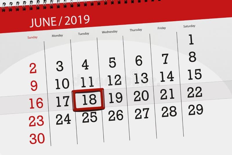 Kalenderplaner f?r den Monat im Juni 2019, Schlusstag, 18, Dienstag stockfoto