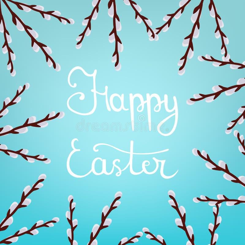 Kalligrafi som märker den lyckliga påskinskriften på blå bakgrund Härlig blom- ram från Willow Branches vektor royaltyfri illustrationer