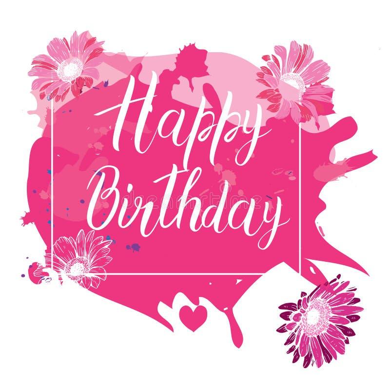 Kalligrafibokstäver för lycklig födelsedag på bakgrund för rosa fläck med blommor Ljus vykort Festlig typografivektordesign för g vektor illustrationer