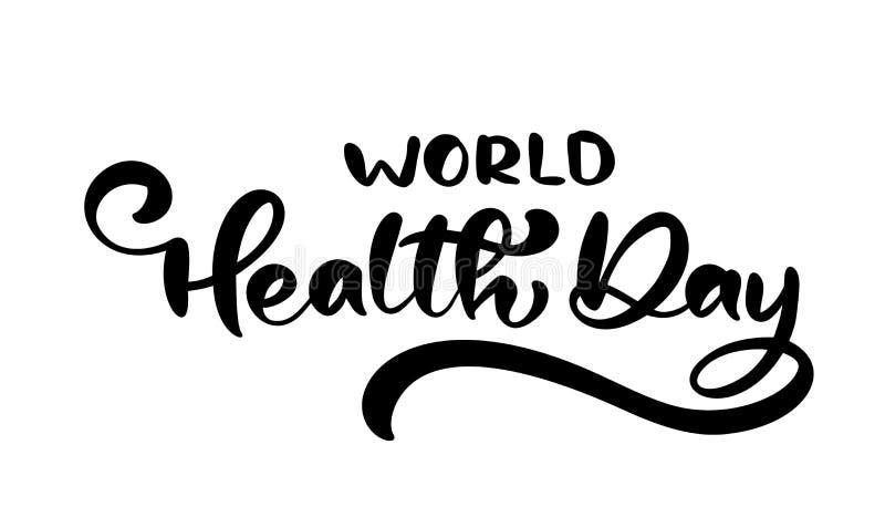 Kalligraphie, die Vektortext Weltgesundheits-Tag beschriftet Skandinavisches Artkonzept für den 7. April, Entwurf für Gruß Karte vektor abbildung