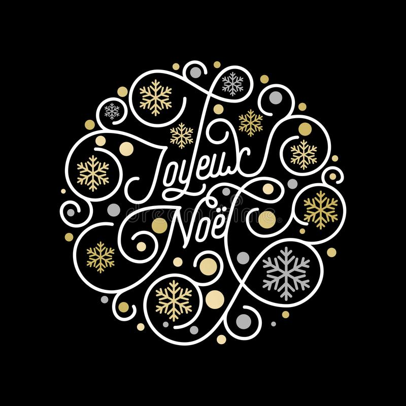 Kalligraphiebeschriftung Joyeux Noel French Merry Christmas und goldenes Schneeflockenmuster auf weißem Hintergrund für Grußkarte lizenzfreie abbildung