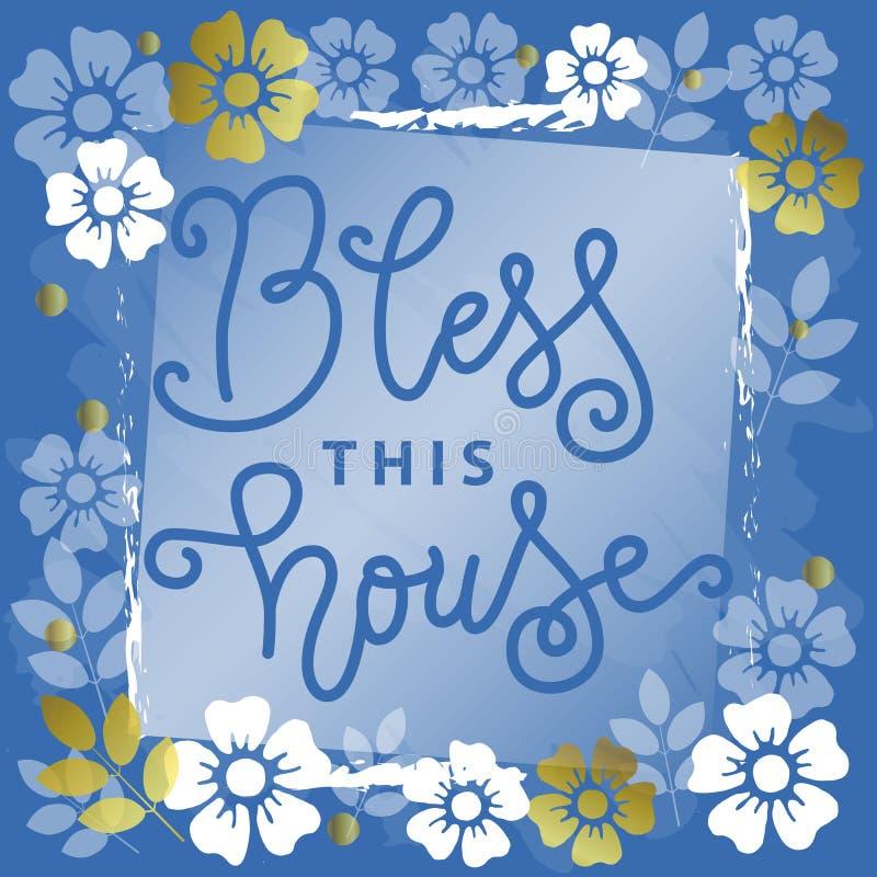 Kalligraphiebeschriftung von Bless dieses Haus in Blauem mit auf weißem blauem Hintergrund mit den weißen und goldenen Blumen lizenzfreie abbildung