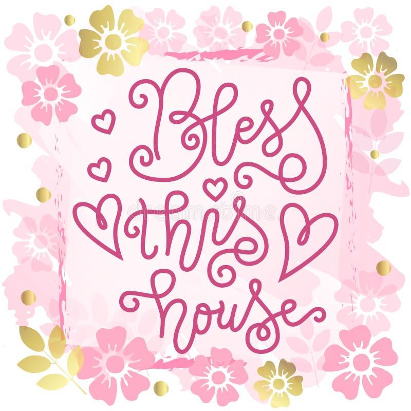 Kalligraphiebeschriftung von Bless dieses Haus im Rosa mit Herzen auf Hintergrund mit rosa goldenen Blumen und Rahmen lizenzfreie abbildung