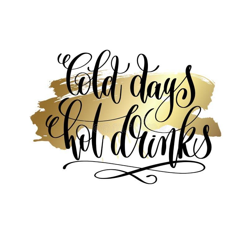 Kalte Tagesheiße Getränke - übergeben Sie Beschriftungszitat zu Winterurlaubde stock abbildung