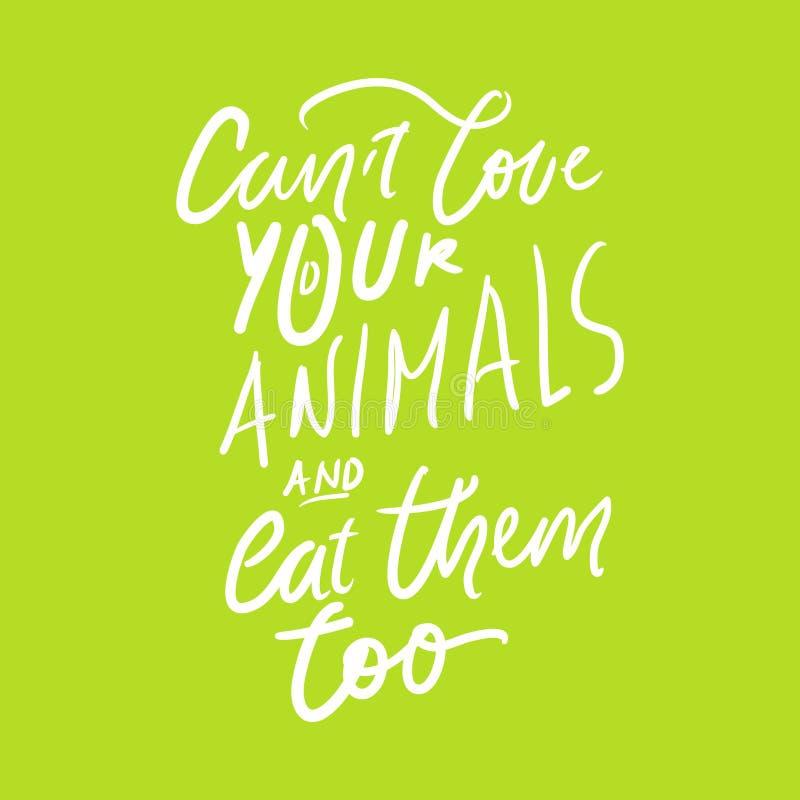 Kan inte ?lska dina djur och ?ta dem f?r Handbokst?ver stock illustrationer