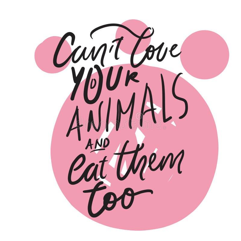 Kan inte ?lska dina djur och ?ta dem f?r Handbokst?ver royaltyfri illustrationer