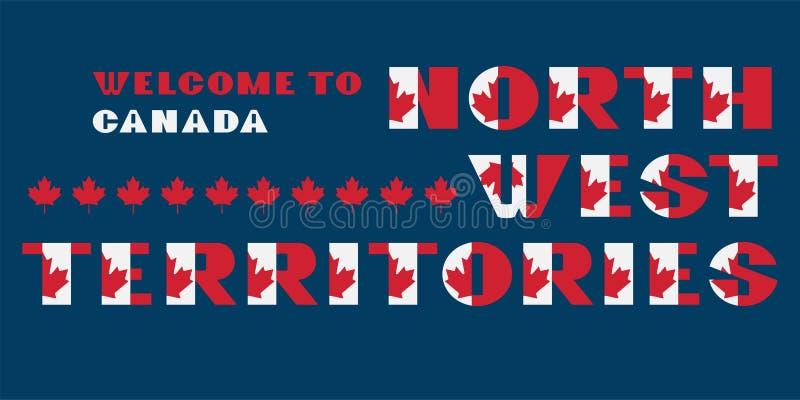 Kanada flagi stylu motywacji plakat z teksta powitaniem P??nocno Zachodni terytoria Nowo?ytna typografia dla korporacyjnej podr?? ilustracji