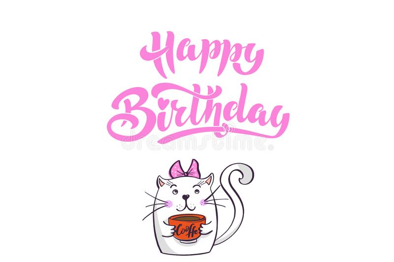 Kawaii, a contented white cat with a bow and a cup of coffee in his hands. lettering happy birthday. Greeting card, drawing for. Your design. Hand drawn vector stock illustration