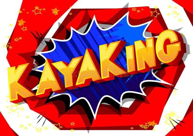 Kayaking - Comic book style words. stock illustration