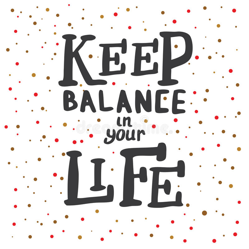 Keep Balance in Your Life. Lettering. vector illustration