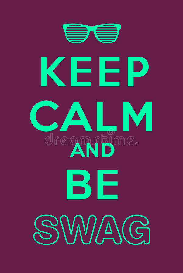 Keep calm and be swag. Jacking of Keep calm and carry on vector illustration