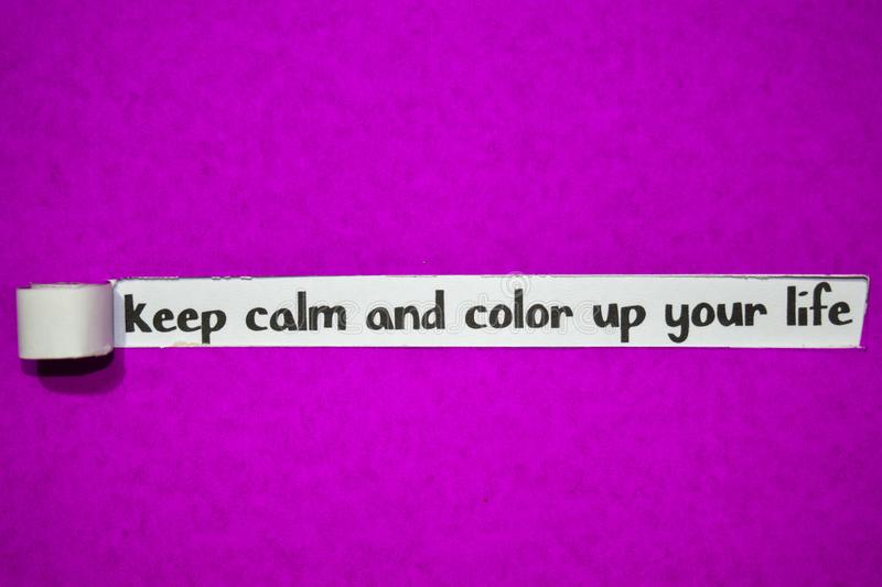Keep calm and color up your life text, Inspiration, Motivation and business concept on purple torn paper stock photos