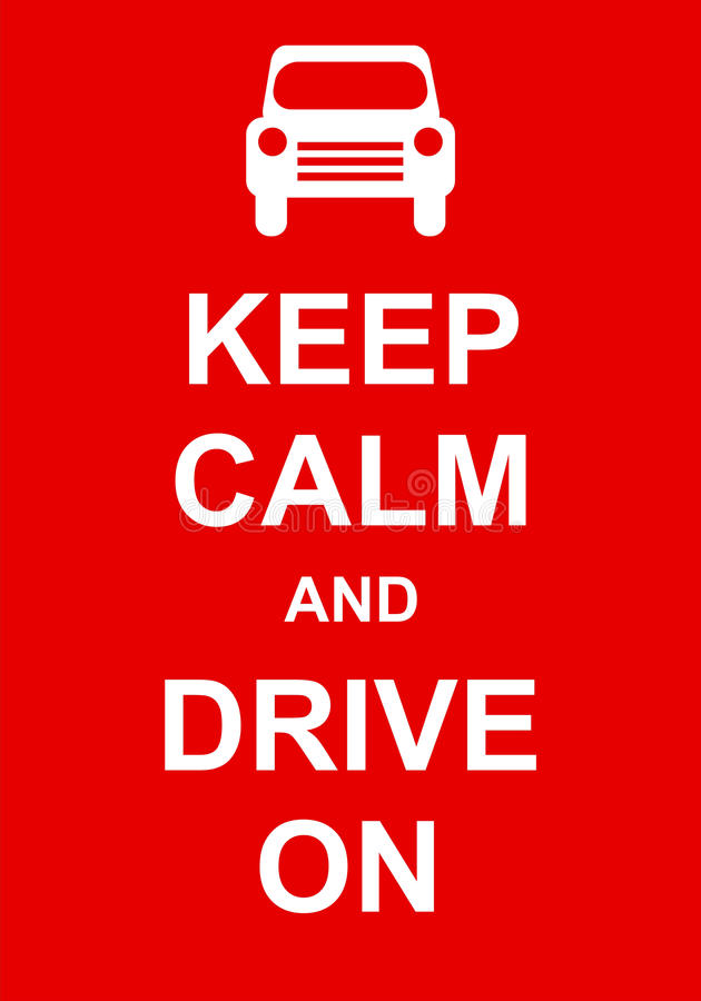 Keep Calm and Drive On royalty free illustration