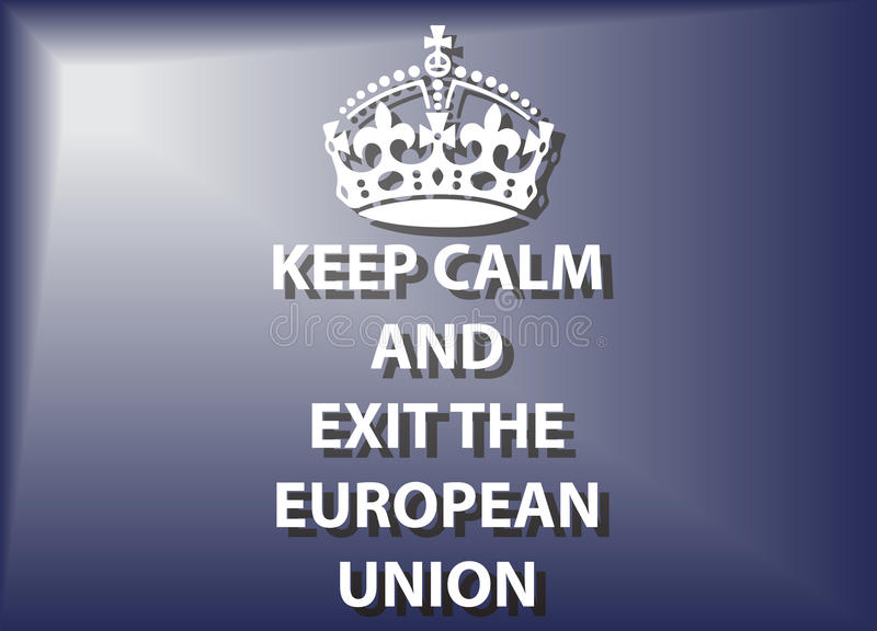 Keep Calm And Exit The European Union stock illustration