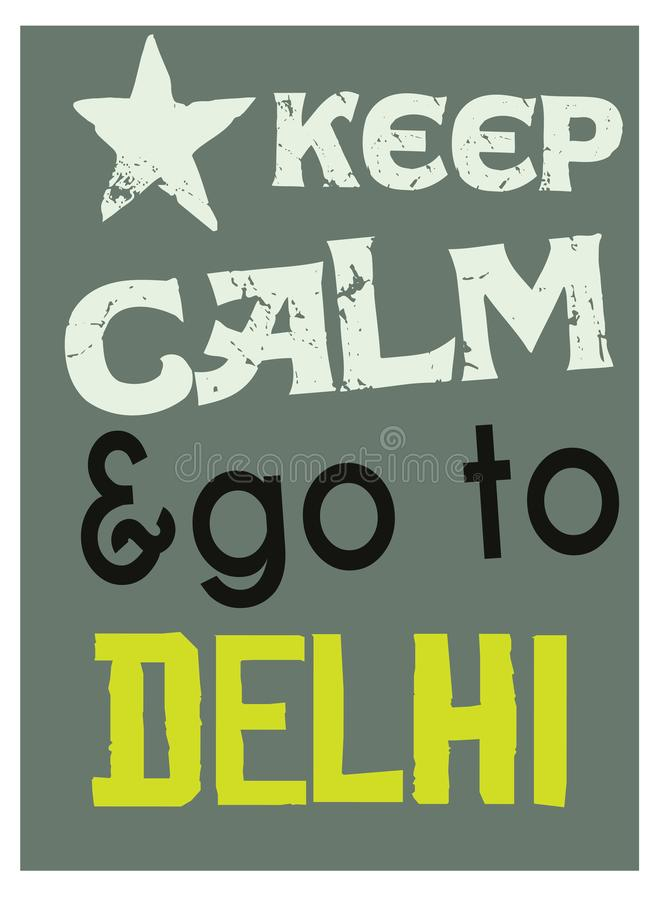 Keep calm and go to Delhi poster stock illustration