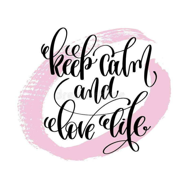 Keep calm and love life hand written lettering positive quote. About life and love, calligraphy vector illustration on pink brush stroke pattern royalty free illustration