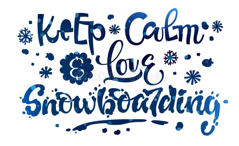 Keep Calm And Love Snowboarding Quote. White Hand Drawn ...