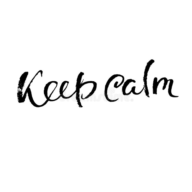 Keep calm. Modern dry brush lettering. Calligraphy poster. Handwritten typography card. Vector illustration. royalty free illustration