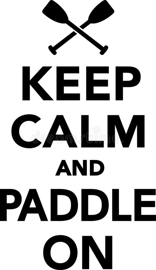 keep calm and paddle on stock vector illustration of vector 106163105 rh dreamstime com keep calm vector crown keep calm vector free download
