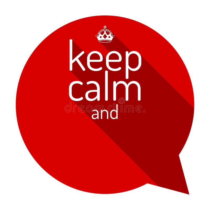 keep calm red talk bubble motivational quote and keep calm crown rh dreamstime com
