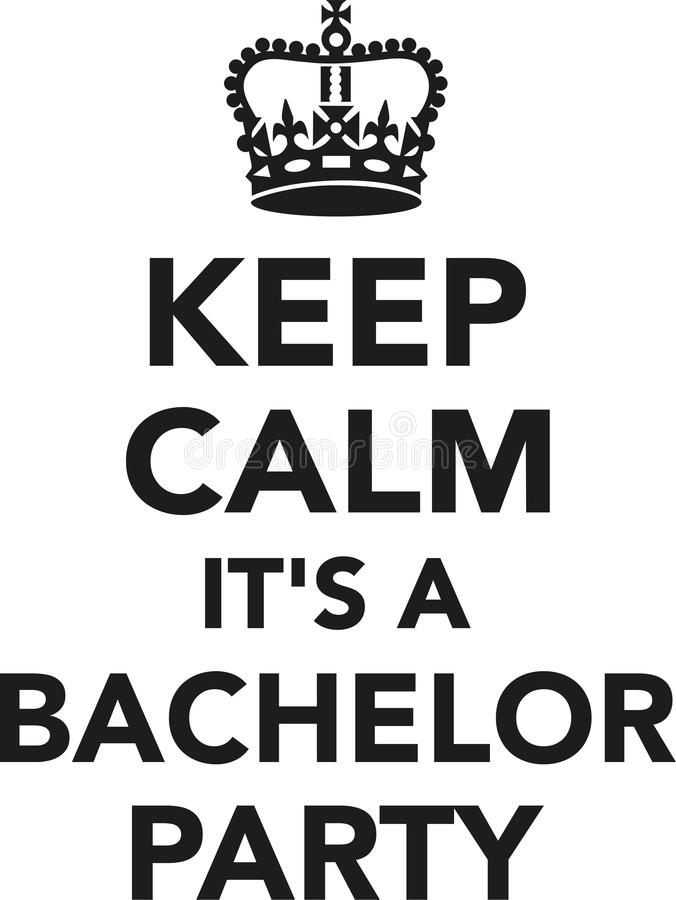 Keep calm it`s a bachelor party. Vector royalty free illustration