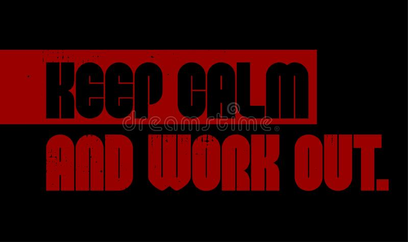Keep Calm and Work Out motivation quote stock illustration