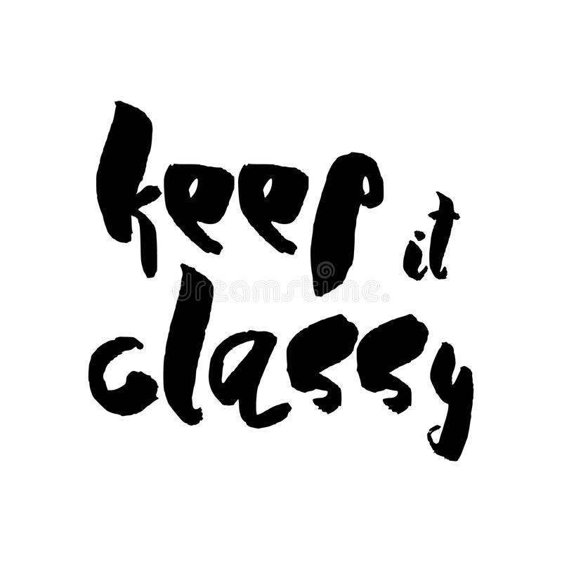 Download Keep It Classy   Unique Typography Poster Or Apparel Design. Stock  Vector   Illustration